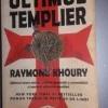 Ultimul templier de Raymond Khoury, fantezie si adevar dincolo de limite