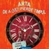 arta_de_a_nu_pierde_timpul