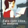Elogiu catre cititor - Fata care citea in metrou